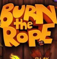 Burn the Rope: Go Ahead, Start a Fire