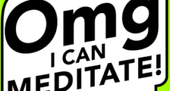 Meditation is Easy with OMG. I Can Meditate!